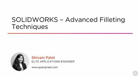 Pluralsight – SOLIDWORKS – Advanced Filleting Techniques