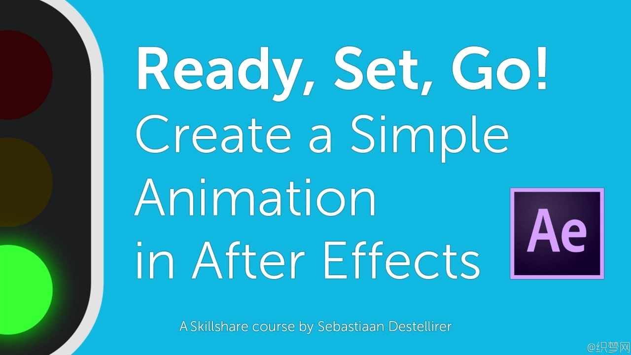 After Effects制作红绿灯动画教程 - Ready, Set, Go! Create a Simple Animation