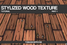 游戏木纹模型贴图制作教程 - Stylized Wooden Planks - Tileable Texture Tutorial
